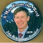 D2020  10A  - A Man From the West John Hickenlooper President 2020  Campaign Button