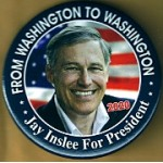 D2020  18A  - From Washington To Washington Jay Inslee For President 2020 Campaign Button
