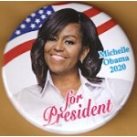 D2020  1A  - Michelle Obama 2020 for President  Campaign Button