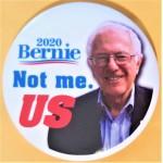 Sanders  7B  - Bernie  2020  Not me. US Campaign Button