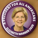 Warren  1A  - A President For All Americans Elizabeth Warren 2020  Campaign Button