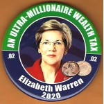 Warren  4A  - An Ultra - Millionaire Wealth Tax .02 Elizabeth Warren 2020 Campaign Button