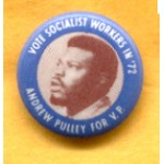 3rd Party 17B  - Vote Socialist Workers in '72 Andrew Pulley For V.P Campaign Button