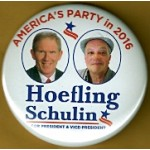 3rd Party 10K -  America's Party in 2016 Hoefling  Schulin For President & Vice - President Campaign Button