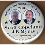 3rd Party 14L - Raising The Standard of Liberty 2016  Scott Copeland J.R. Myers President & Vice-President Campaign Button