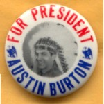 3rd Party 22F - For President Austin Burton Campaign Button