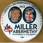 3rd Party 48G - Liberty Sovereignty Identity 2012  Miller Abernethy For President & Vice - President  Campaign Button