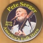 AD 2D - Pete Seeger America's Fold Hero 1919 2014 Memorial Button