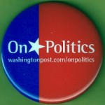 AD 32B - On Politics washingtonpost.com/onpolitics Advertising Button