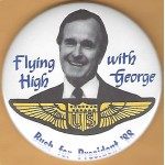 Bush 10G - Flying High with George Bush for President  '88  Campaign Button