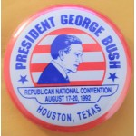 Bush 11G - President George Bush Republican National Convention August 17 - 20 Houston , Texas Campaign Button