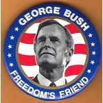 Bush 18J - Freedom's Friend George Bush  Campaign Button