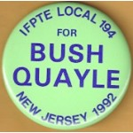 Bush 19D - IFPTE Local 194 For Bush Quayle New Jersey 1992 Campaign Button
