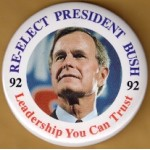Bush 1P - Re-Elect President Bush 92 Leadership You Can Trust Campaign Button