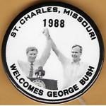 Bush 5F - St. Charles Missouri Welcomes Geroge Bush 1988 Campaign Button