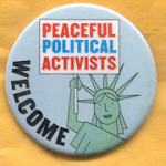 Cause 24C  - Welcome Peaceful Political Activists Campaign Button