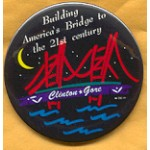 Clinton 101A -  Building America's Bridge to the 21st century Clinton Gore Campaign Button