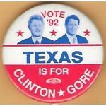 Clinton 11K - Vote '92 Texas Is For Clinton Gore Campaign Button