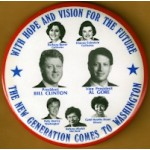 Clinton 52D - With Hope And Vision For The Future President Bill Clinton Vice President Al Gore Campaign Button