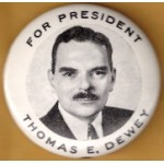 Dewey 9A - For President Thomas E. Dewey Campaign Button
