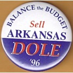 Dole 21D - Balance The Budget Sell Arkansas Dole '96 Campaign Button