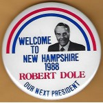 Dole 19X - Welcome To New Hampshire 1988 Robert Dole Our Next President Campaign Button