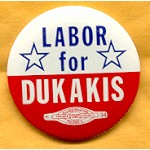 Dukakis 19A - Labor for Dukakis Campaign Button