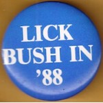 Dukakis 30C - Lick Bush In '88 Campaign Button