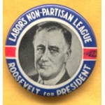 FDR 3C  - Labor's Non-Partisan League Roosevelt For President Campaign Button