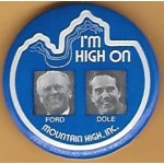 Ford 1L - I'm High On Ford Dole Campaign Button