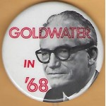 Goldwater 11G - Goldwater In '68 Campaign Button