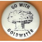 Goldwater 15D  - Go With Goldwater Campaign Button