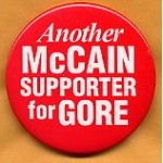 Gore 16 - Another McCain Supporter for Gore Campaign Button