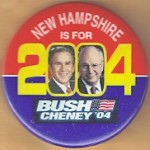 G. W. Bush 30B  - New Hampshire Is For Bush Cheney '04 Campaign Button