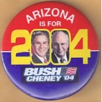 G. W. Bush 42B - Arizona Is For Bush Cheney '04 Campagn Button