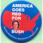 GW Bush 45B - America Goes Red Goes Bush The 55th Presidential Inauguration January 20, 2005 Campaign Button