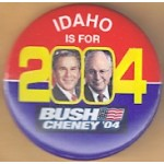 G. W. Bush 49B - Idaho Is For Bush Cheney '04 Campaign Button