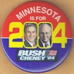 G. W. Bush 51A  - Minnesota Is For Bush Cheney '04 Campaign Button