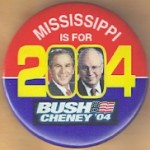G. W. Bush 58A  - Mississippi Is For Bush Cheney '04 Campaign Button