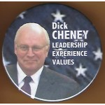 G.W. Bush 8J - Dick Cheney Leadership Experience Values Campaign Button