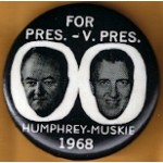HHH 6E - For Pres. - V. Pres.Humphrey - Muskie 1968 Campaign Button