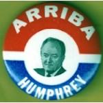 HHH 7N - Arriba Humphrey Campaign Button