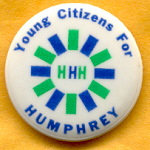 HHH 9D  - Young Citizens For Humphrey HHH Campaign Button