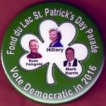 Hillary 4L - Fond du Lac St. Patrick's Day Parade Clinton Feingold Harris Campaign Button