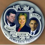 D5E - Democratic Firsts Kennedy Clinton Obama  Campaign Button