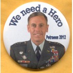Hopeful 84N - We need a Hero Petraeus 2012 Campaign Button