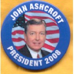 Hopeful 18B - John Ashcroft President 2008 Campaign Button