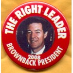 Hopeful 95A - The Right Leader Brownback President 2008 Campaign Button