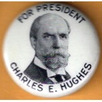 Hughes 5B - For President Charles E. Hughes Campaign Button