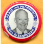 IKE 7K - Peace And Prosperity With Eisenhower Campaign Button